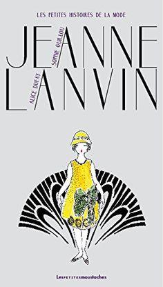 Jeanne Lanvin par Sophie Guillou                                                                                                                                                      Plus