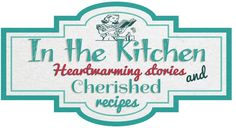 In the Kitchen Cherished Magazine