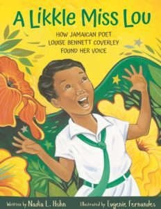 Nadia L. Hohn, Eugenie Fernandes (Illustrator) - A Likkle Miss Lou: How Jamaican Poet Louise Bennett Coverley Found Her Voice Great Books, New Books, Writing Lines, Canadian History, Stories For Kids, Love Words, Book Publishing, Book Lists, Childrens Books