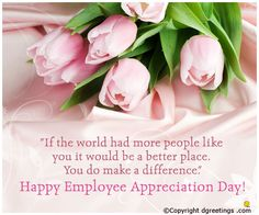 Say Happy Employee Appreciation Day to you near and dear ones by sending this eCard. Employee Appreciation Quotes, Appreciation Cards, Employee Day, Happy Employees, Lets Celebrate, Free Quotes, Special Day, Rose, Crafts