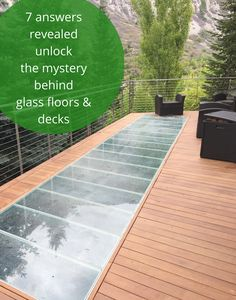 Glass floors and decks don't need to be mysterious (although they are cool). Get 7 answers revealed to unlock the mystery to design a safe, fun and functional glass floor or deck.