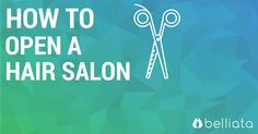 Need to know how to open a hair salon? Belliata has got 15 top tips to guide… Open Hairstyles, Need To Know, Salons, Tips, Lounges, Counseling