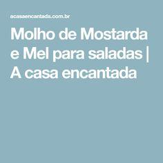 Molho de Mostarda e Mel para saladas   A casa encantada