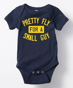 Look what I found on #zulily! Navy 'Pretty Fly for a Small Guy' Bodysuit - Infant by LC Trendz #zulilyfinds
