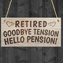 "Red Ocean ""Retired Goodbye Tension Hello Pension"" Retirement Sign Present Funny Rhyme Plaque Gift, Wood"