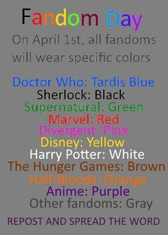 REPIN AND SPREAD FOR FANDOM DAY<<<I am going to be a rainbow < People are going to think I'm suporting gay rights with all the colors I'm gonna wear XD