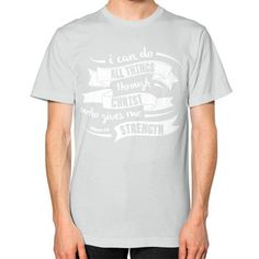 I CAN DO ALL THINGS Unisex T-Shirt (on man)