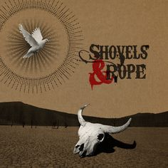 Shovels & Rope / Shovels & Rope
