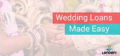 Wedding Loans Made Easy With Peer To Peer Borrowing Weddings in India are significant to all and very auspicious as well, and that is why everyone wants to celebrate them in the grandest way possible. Wedding Loans, Peer To Peer Lending, The Borrowers, Make It Simple, Easy