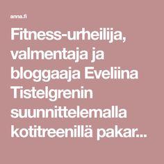 Fitness-urheilija, valmentaja ja bloggaaja Eveliina Tistelgrenin suunnittelemalla kotitreenillä pakarat, reidet ja vatsalihakset pääsevät töihin.