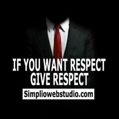 No amount of money, title, or position in life will grant respect if it's not given!
