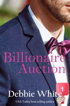 Billionaire Auction by Debbie White https://beckvalleybooks.blogspot.com/2018/07/coming-soonbillionaire-auction-by.html