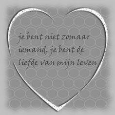 liefde voor altijd plaatjes: Jij bent niet zomaar iemand, jij bent de liefde van mijn leven. liefdesgedichten-liefdesgedicht.nl