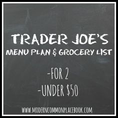 {For some of my Thoughts on Food Budgeting, see here.} Hello Trader Joe's friends! I stopped in my local store this evening for a quick weekly run, and realized that my top picks from Trader Joe's mak