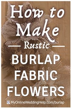 Instructions for how to make burlap flowers in a unique, design. Written step-by-step, infographic, and video for three-level, two-tone burlap flowers. Burlap Flowers, Diy Flowers, Fabric Flowers, Burlap Flower Tutorial, Country Wedding Inspiration, Diy Wedding, Wedding Veils, Wedding Hair, Bridal Hair