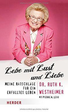 Lebe mit Lust und Liebe: Meine Ratschläge für ein erfülltes Leben von Ruth K. Westheimer http://www.amazon.de/dp/3451348187/ref=cm_sw_r_pi_dp_hmJbwb1P37WH1