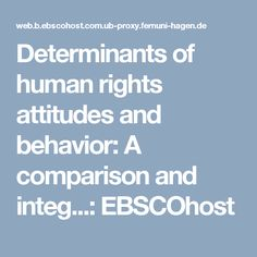 Verwendet - Determinants of human rights attitudes and behavior: A comparison and integ...: EBSCOhost