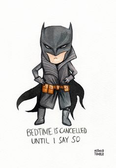 """Bedtime is cancelled until I say so"" - Bat-Damian"