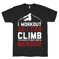 Mordor Workout 2, Climb The Steps Of Mordor Shirt, Funny, Lord Of The Rings, Hobbit, Shirt, Black American Apparel T Shirt on Etsy, $21.00