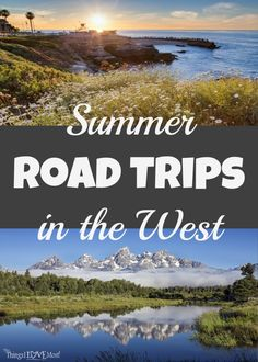 Summer Road Trips in the West