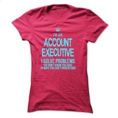 i am ACCOUNT EXECUTIVE - custom hoodies #teestars #long sleeve tee shirts