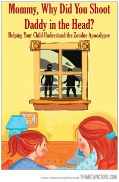 helping your child understand the Zombie Apocalypse. I think we may need this. Just in case. Apocalypse Des Zombies, Apocalypse Survival, Apocalypse Books, The Walking Dead, Mau Humor, Memes Humor, Twd Memes, This Is A Book, Book Title
