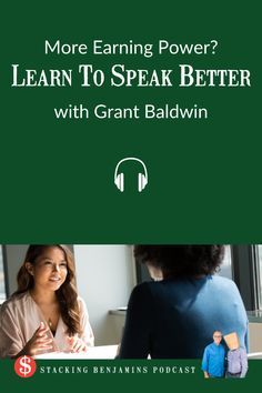 More Earning Power? Learn To Speak Better (with Grant Baldwin) How To Focus Better, Earn More Money, Dreaming Of You, Lab, Boss, Presentation, Author, Wellness, In This Moment