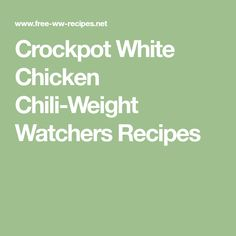 Crockpot White Chicken Chili-Weight Watchers Recipes