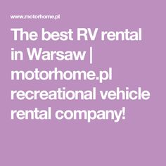 The best RV rental in Warsaw | motorhome.pl recreational vehicle rental company!