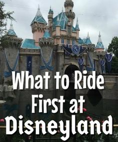 What to ride first at Disneyland