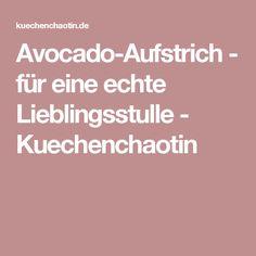 Avocado-Aufstrich - für eine echte Lieblingsstulle - Kuechenchaotin