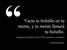 Benjamin Franklin (1706-1790) Estadista y científico estadounidense. #citas #frases