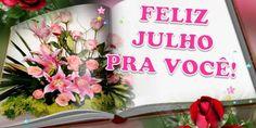 Feliz Julho pra você, família e amigos…