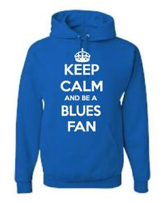 Keep Calm and be A Blues Fan Hoodie by UnlimitedImprints on Etsy, $22.00