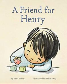 A Friend for Henry: (Books About Making Friends, Children's Friendship Books, Autism Awareness Books for Kids) by Jenn Bailey - Chronicle Books Books For Autistic Children, Childrens Books, Young Children, New Books, Good Books, Books To Read, Starting School, Autism Awareness