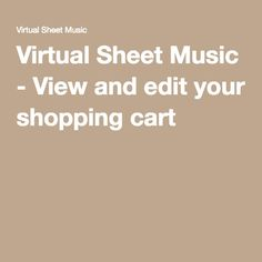 Virtual Sheet Music - View and edit your shopping cart