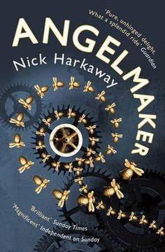 Angel maker by Nick Harkaway