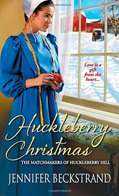 Huckleberry Christmas (The Matchmakers of Huckleberry Hill) by Jennifer Beckstrand