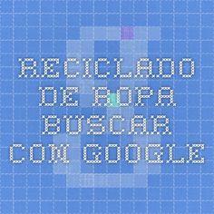 reciclado de ropa - Buscar con Google