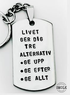 Livet ger dig tre alternativ ge upp ge efter ge allt by SMOLK -Handstamped jewelry with a twist Handstansad bricka i rostfritt st? Sad Quotes, Qoutes, Different Quotes, Hand Stamped Jewelry, Deep Thoughts, Love Life, Strong Women, Wise Words, Poems