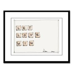 """Let Love Win""   art by Allison Crow, her store at the link."