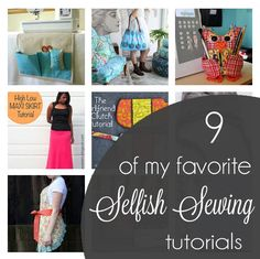 9 of my favorite Selfish Sewing tutorials from the SewCanShe archives — SewCanShe | Free Daily Sewing Tutorials