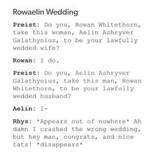 Omg! If Rhysand accidentally crashes Aelins wedding while on the way to Crash Feyre's wedding.