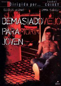 Demasiado viejo para morir joven (1988) España. Dir.: Isabel Coixet. Drama – DVD CINE 1827