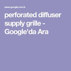 perforated diffuser supply grille - Google'da Ara