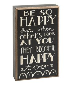 Take a look at this Black & White 'Be So Happy' Plaque by Collins Christmas on #zulily today! Or - make your own!