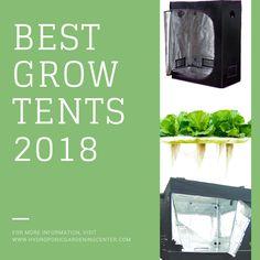 Best Grow Tents 2018 - Hydroponicgardeningcenter.com #hydroponic #indoorgardening