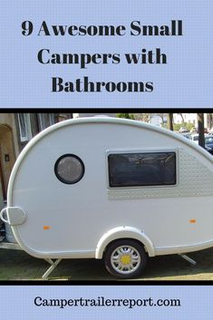 small caravan 9 Awesome Small Campers with Bathrooms Small Camper Trailers, Teardrop Camper Trailer, Small Travel Trailers, Tiny Camper, Small Trailer, Small Campers, Vintage Campers Trailers, Camper Life, Rv Travel