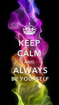"Keep Calm And Always Be Yourself. 15 Most Relatable ""Keep Calm"" Quotes Frases Keep Calm, Keep Calm Quotes, Keep Calm Wallpaper, Keep Calm Pictures, Keep Clam, Keep Calm Signs, Motivational Quotes, Inspirational Quotes, Keep Calm Posters"