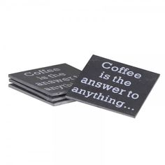 Set of 4 slate 'coffee is the answer' drink coasters